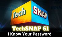I Know Your Password | TechSNAP 61