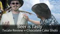 Tecate Review + Chocolate Cake Shots Howto