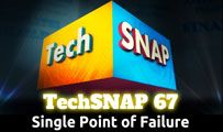 Single Point of Failure | TechSNAP 67