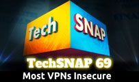 Most VPNs Insecure | TechSNAP 69
