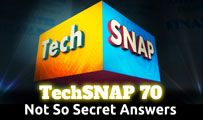 Not So Secret Answers | TechSNAP 70