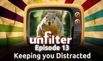 Keeping You Distracted | Unfilter 13