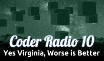 Yes Virginia, Worse is Better | CR 10