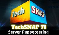 Server Puppeteering | TechSNAP 71