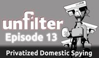 Privatized Domestic Spying | Unfilter 14