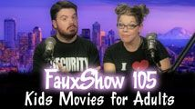 Kids Movies for Adults | FauxShow 105