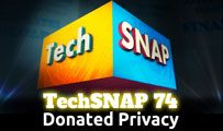 Donated Privacy | TechSNAP 74