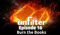 Burn the Books | Unfilter 16