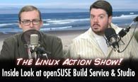 Inside Look at openSUSE Build Service & SUSE Studio | The Linux Action Show s12e10