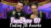 Finding JB Awards | FauxShow 107