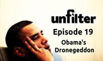 Obama's Dronegeddon | Unfilter 19