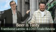 Framboise Lambic + LOST Finale Review | Beer is Tasty