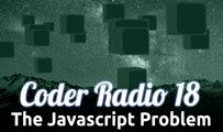 The Javascript Problem | CR 18