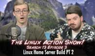 Linux Home Server Build PT2 | The Linux Action Show! s13e03