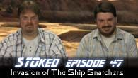 Invasion of the Ship Snatchers | STOked 47