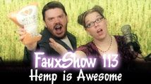 Hemp is Awesome | FauxShow 113