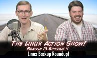 Linux Backup Roundup! | The Linux Action Show! s13e04