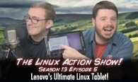Lenovo's Ultimate Linux Tablet! | The Linux Action Show! s13e05