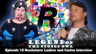 Rockstars: Lazlow and Carlos Interview | LOTSO 15