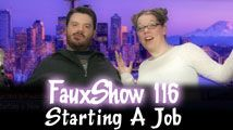 Starting A Job | FauxShow 116