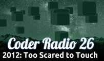2012: Too Scared to Touch | CR 26