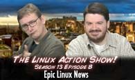 Epic Linux News | The Linux Action Show! s13e08
