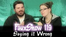Saying It Wrong | FauxShow 119