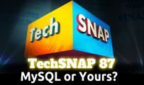 MySQL or Yours? | TechSNAP 87