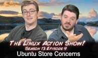 Ubuntu Store Concerns | The Linux Action Show! s13e09