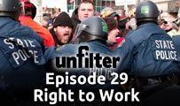 Right to Work | Unfilter 29