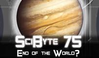 End of the World? | SciByte 75