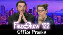 Office Pranks | FauxShow 122