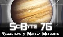Resolutions & Martian Meteorite  | SciByte 76