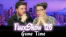 Game Time | FauxShow 126