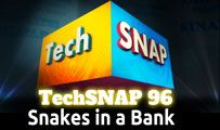 Snakes in a Bank | TechSNAP 96