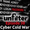 Cyber Cold War | Unfilter 38