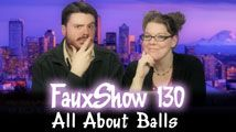 All About Balls | FauxShow 130
