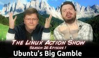 Ubuntu's Big Gamble | LAS | s26e01