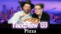 PIZZA | FauxShow 133