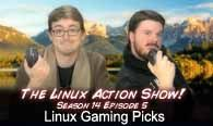 Linux Gaming Picks | Linux Action Show | s14e05