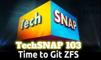 Time to Git ZFS | TechSNAP 103