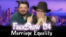 Marriage Equality | FauxShow 134