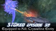 Equipped to Kill: Crystalline Entity | STOked 59
