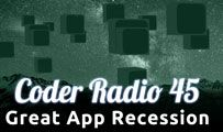 Great App Recession | CR 45