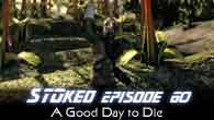 A Good Day To Die | STOked 60