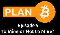 To Mine or Not to Mine? | Plan B 5