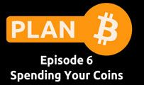 Spending Your Coins | Plan B 6