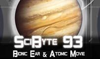 Bionic Ear & Atomic Movie | SciByte 93