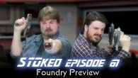 Foundry Preview | STOked 61