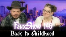 Back to Childhood | FauxShow 146